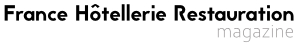 France Hotellerie Restauration Magazine